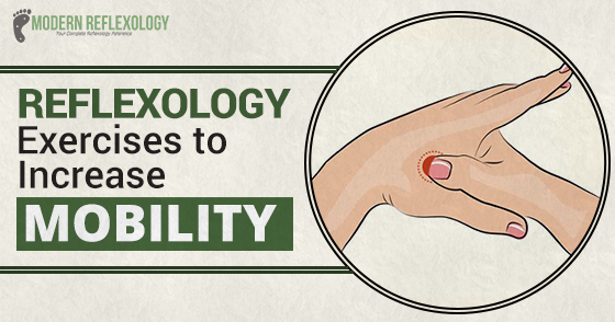 Mobility Exercises To Treat Reflexology To Others And Yourself