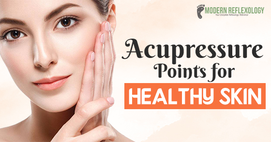 Acupressure Points for Healthy Skin - Facial Acupressure ...