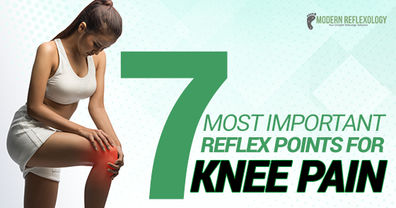 Reflexology Treatment For Knee Pain 7 Most Important