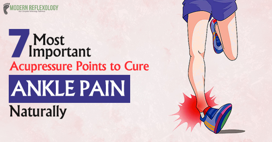 7 Most Important Acupressure Points To Cure Ankle Pain