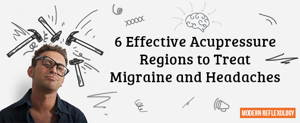 6 Acupressure Regions to Get Rid of Migraine and Headaches