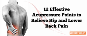 Acupressure Points to Relieve Hip and Lower Back Pain