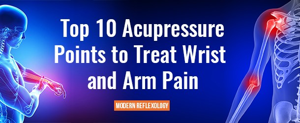 Acupressure Points to Treat Wrist and Arm Pain