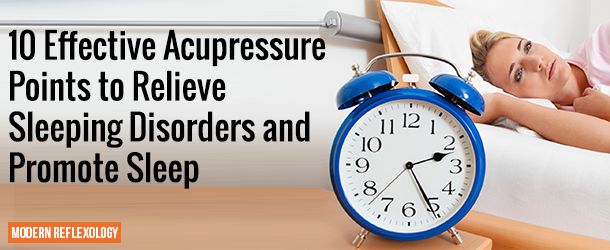 Acupressure Points to Relieve Sleeping Disorders