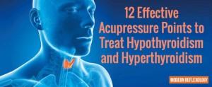 Acupressure Points to Treat Hypothyroidism and Hyperthyroidism