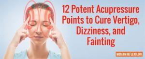 Acupressure Points to Cure Vertigo, Dizziness, and Fainting