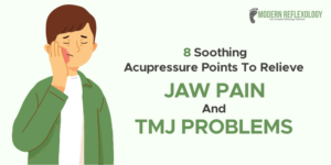 Acupressure Points to Relieve Jaw Pain and TMJ Problems
