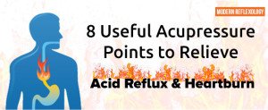 Acupressure Points to Relieve Acid Reflux and Heartburn