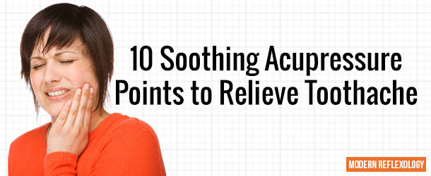 10 Soothing Acupressure Points to Relieve Toothache
