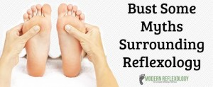 Bust Some Myths Surrounding Reflexology