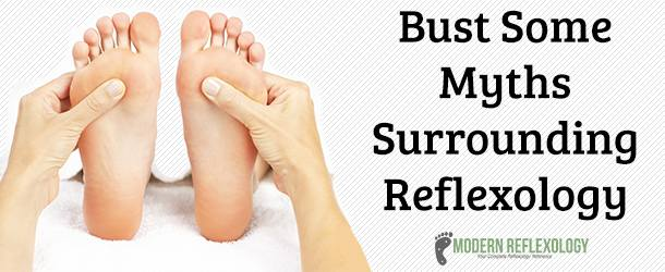 Bust Some Myths Surrounding Reflexology