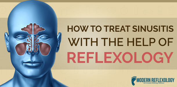How to Treat Sinusitis with the Help of Reflexology