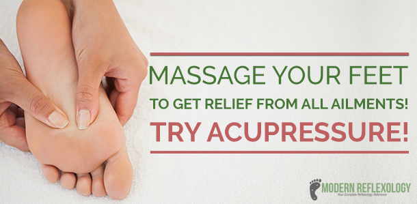 Massage your Feet to Get Relief from all Ailments