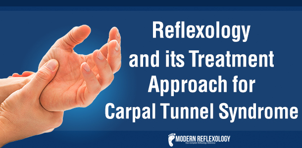 Reflexology and its Treatment Approach for Carpal Tunnel Syndrome