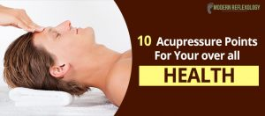 Acupressure for Over all health
