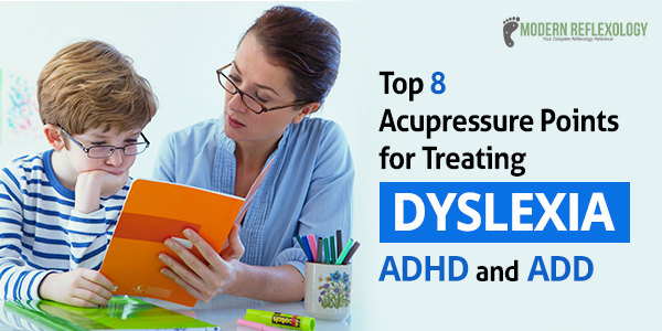 Acupressure Points Can Alleviate Symptoms of Dyslexia, ADHD, and ADD